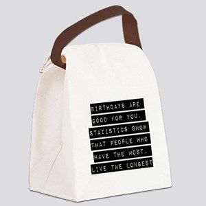 Birthdays Are Good For You Canvas Lunch Bag