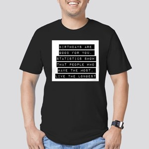 Birthdays Are Good For You T-Shirt