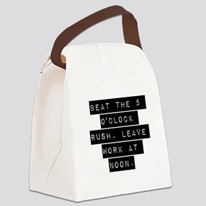 Beat the 5 OClock Rush Canvas Lunch Bag
