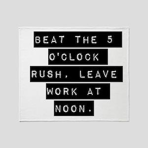 Beat the 5 OClock Rush Throw Blanket