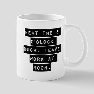 Beat the 5 OClock Rush Mugs
