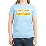 Freedom is Everything Women's Light T-Shirt