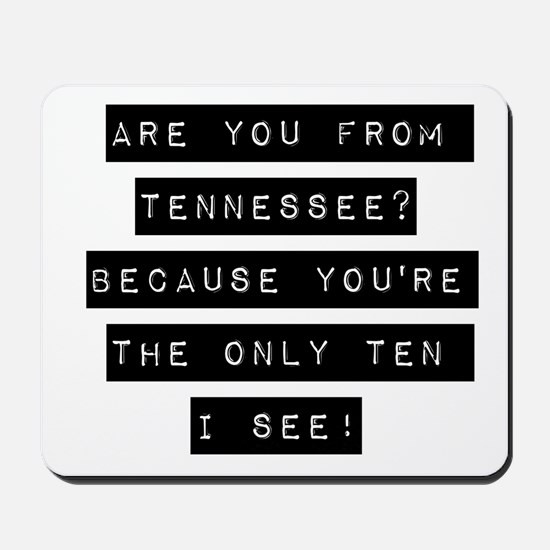 Are You From Tennessee Mousepad