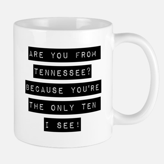 Are You From Tennessee Mugs