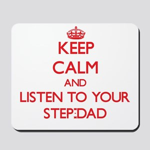 Keep Calm and Listen to your Step-Dad Mousepad