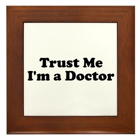 Trust Me, I'm a Doctor Framed Tile
