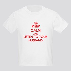 Keep Calm and Listen to your Husband T-Shirt