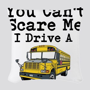 You Cant Scare me I Drive a School Bus Woven Throw
