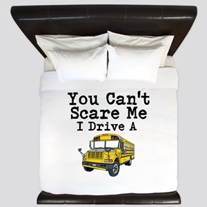 You Cant Scare me I Drive a School Bus King Duvet
