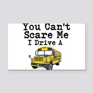 You Cant Scare me I Drive a School Bus Rectangle C