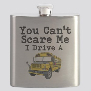 You Cant Scare me I Drive a School Bus Flask