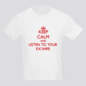 Keep Calm and Listen to your Ex-Wife T-Shirt
