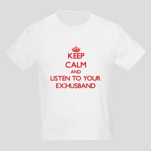 Keep Calm and Listen to your Ex-Husband T-Shirt