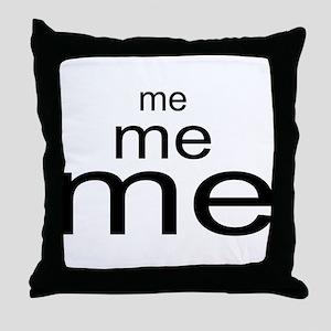 Me, me me Throw Pillow