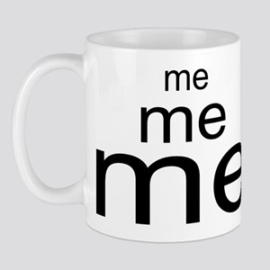 Me, me me Mug