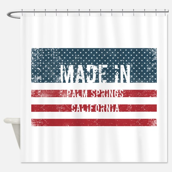 Made in Palm Springs, California Shower Curtain