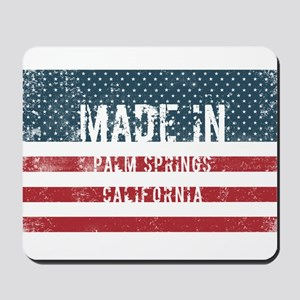 Made in Palm Springs, California Mousepad