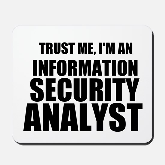 Trust Me, I'm An Information Security Analyst Mous