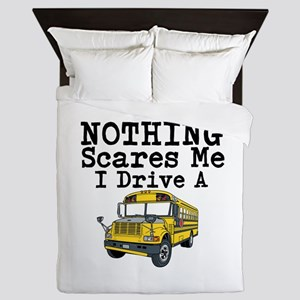 Nothing Scares Me I Drive a School Bus Queen Duvet