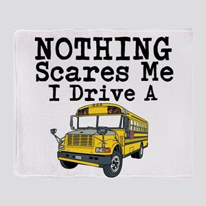 Nothing Scares Me I Drive a School Bus Throw Blank