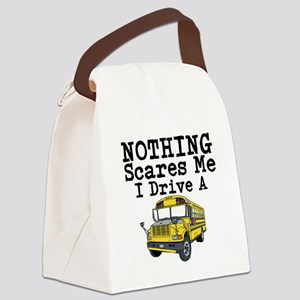 Nothing Scares Me I Drive a School Bus Canvas Lunc