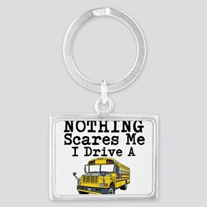 Nothing Scares Me I Drive a School Bus Keychains