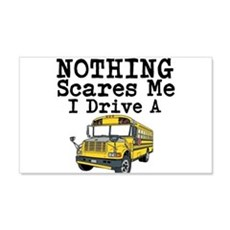 Nothing Scares Me I Drive a School Bus Wall Decal