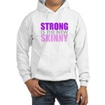 Strong Is The New Skinny Hoodie
