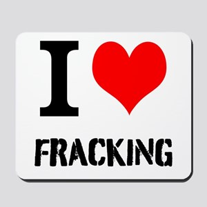 I Love Fracking Mousepad