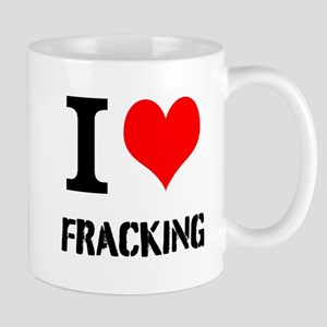 I Love Fracking Mugs