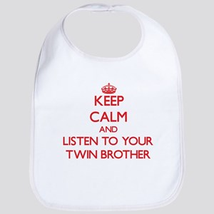 Keep Calm and Listen to your Twin Brother Bib
