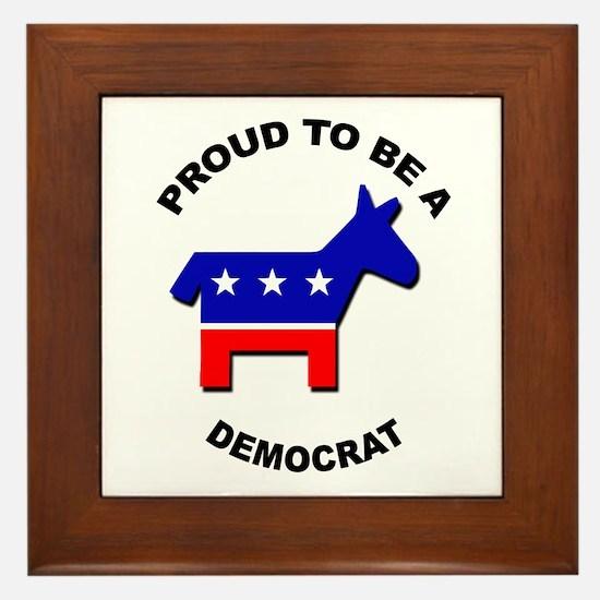 Proud to be a Democrat Framed Tile