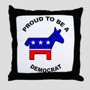 Proud to be a Democrat Throw Pillow