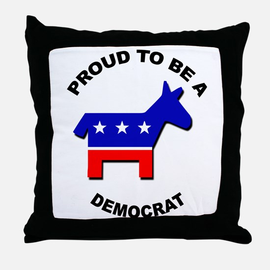 Proud to be a Democrat Throw Pillow
