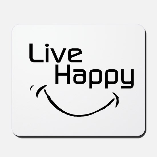 Live Happy Mousepad