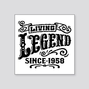 "Living Legend Since 1958 Square Sticker 3"" x 3"""