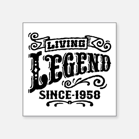 "Living Legend Since 1958 Square Sticker 3"" x 3"""