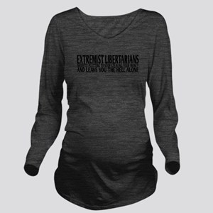 Extremist Libertarians Long Sleeve Maternity T-Shi