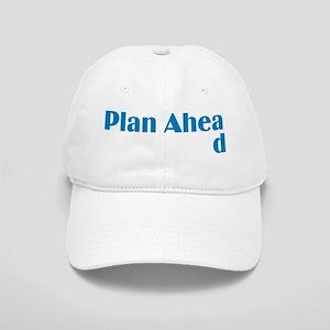 Plan Ahead Cap