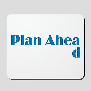 Plan Ahead Mousepad