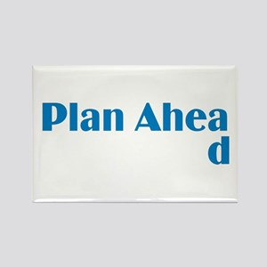 Plan Ahead Rectangle Magnet