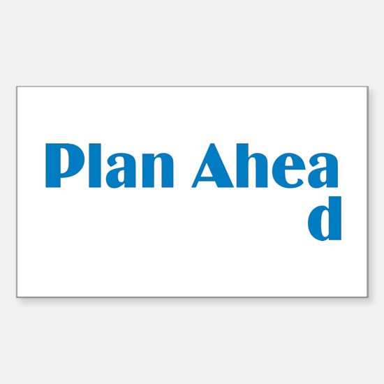 Plan Ahead Rectangle Decal