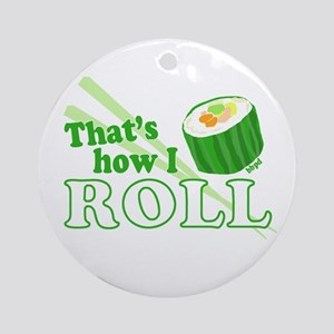 How I Sushi Roll Ornament (Round)