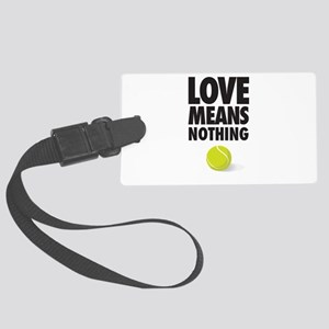 LOVE MEANS NOTHING - TENNIS Luggage Tag