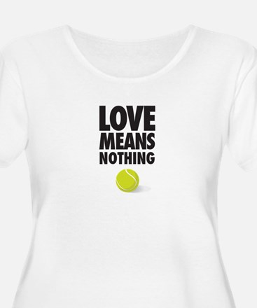 LOVE MEANS NOTHING - TENNIS Plus Size T-Shirt