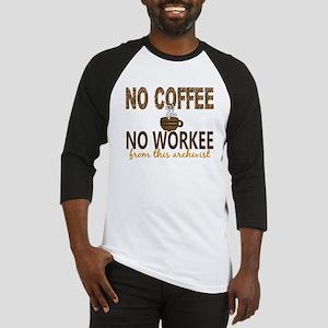 Archivist No Coffee No Workee Baseball Jersey