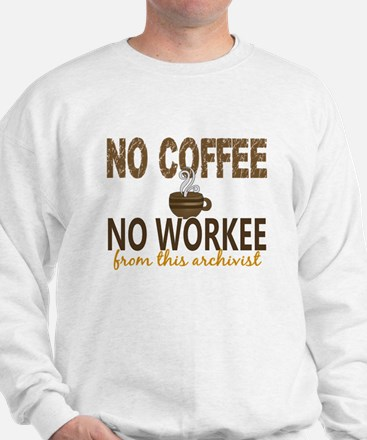 Archivist No Coffee No Workee Sweatshirt