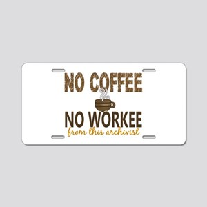 Archivist No Coffee No Work Aluminum License Plate