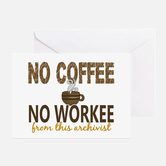 Archivist No Coffee No Workee Greeting Card