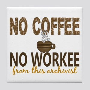 Archivist No Coffee No Workee Tile Coaster
